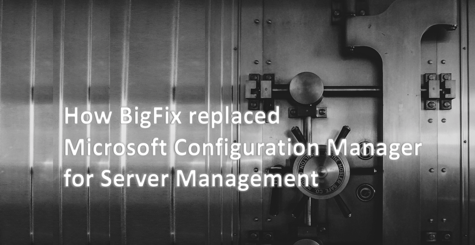BigFix successfully replaces MS Configuration Manager